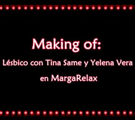 Making Of del show lésbico con Yelena Vera y Tina Same en MargaRelax